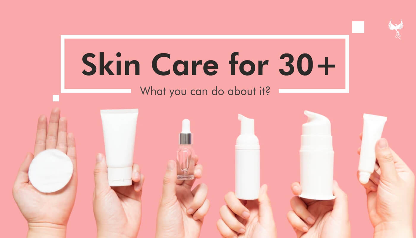 Skin Care for 30 plus